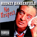 Rodney Dangerfield No Respect album cover