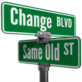 Street signs: Change Blvd and Same Old St