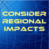 "graphic with words: ""Consider Regional Imapcts"""
